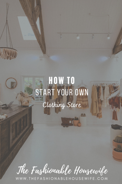 How To Start Your Own Clothing Store