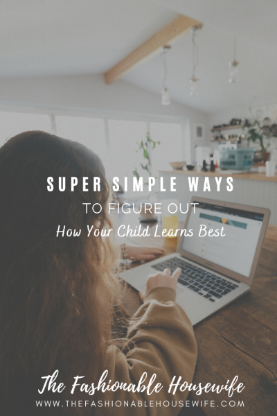Super Simple Ways To Figure Out How Your Child Learns Best