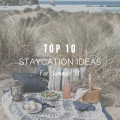 Top 10 Staycation Ideas for Summer '21