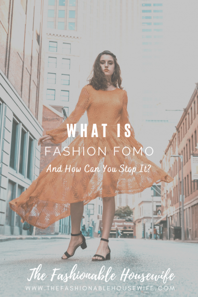 What is Fashion FOMO and How Can You Stop It?