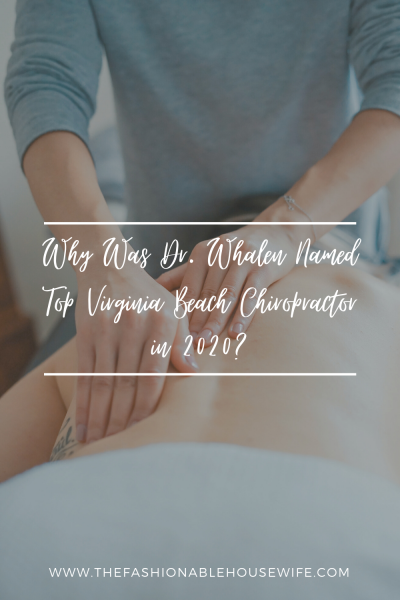 Why Was Dr. Whalen Named Top Virginia Beach Chiropractor 2020?
