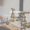 10 Signs Your Home Has a Serious Plumbing Problem
