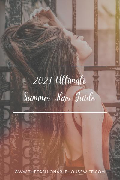 2021 Ultimate Summer Hair Guide