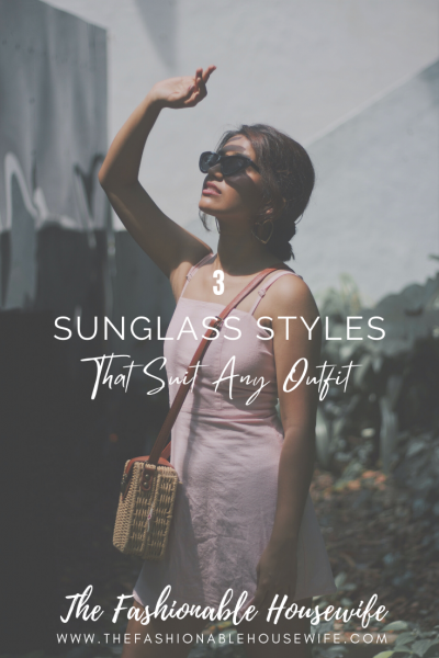 3 Sunglass Styles That Suit Any Outfit