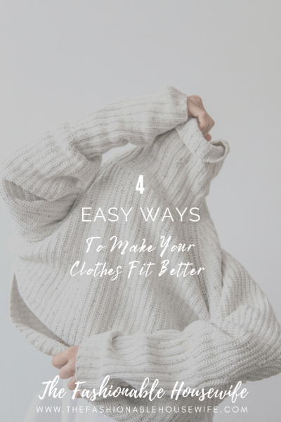 4 Easy Ways to Make Your Clothes Fit Better
