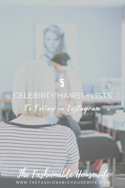 5 Celebrity Hairstylists to Follow on Instagram