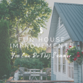 5 Fun House Improvements You Can Do This Summer