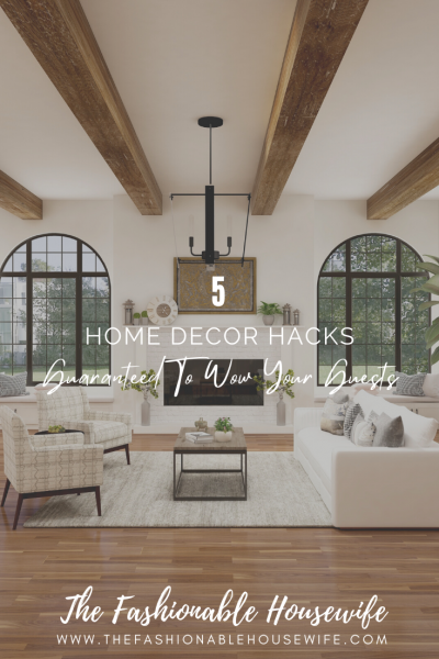 5 Home Decor Hacks Guaranteed To Wow Your Guests