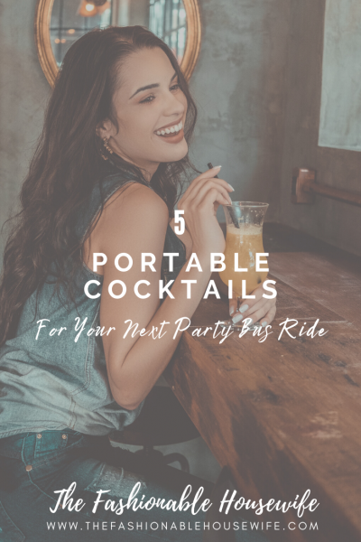 5 Portable Cocktails for Your Next Party Bus Ride