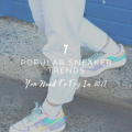 7 Popular Sneaker Trends You Need To Try In 2021