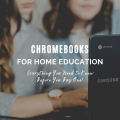 Chromebooks for Home Education: Everything You Need to Know Before You Buy One!