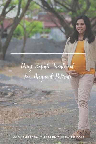 Drug Rehab Treatment for Pregnant Patients