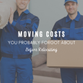 Moving Costs You Probably Forgot About Before Relocating