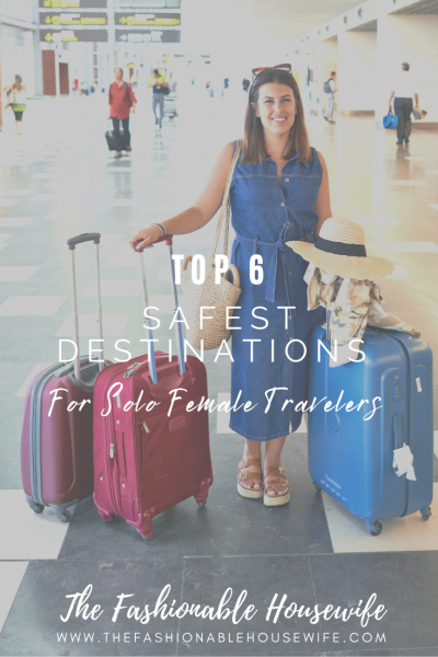 Top 6 Safest Destinations for Solo Female Travelers