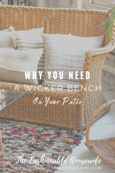 Why You Need A Wicker Bench On Your Patio