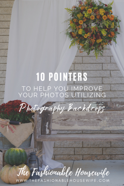 10 Pointers to Help You Improve Your Photos by Utilizing Photography Backdrops