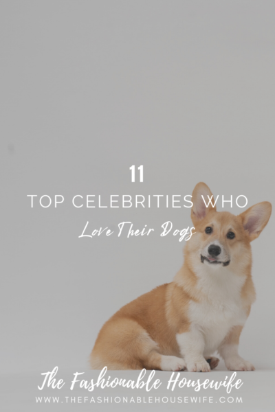 11 Celebrities Who Love Their Dogs