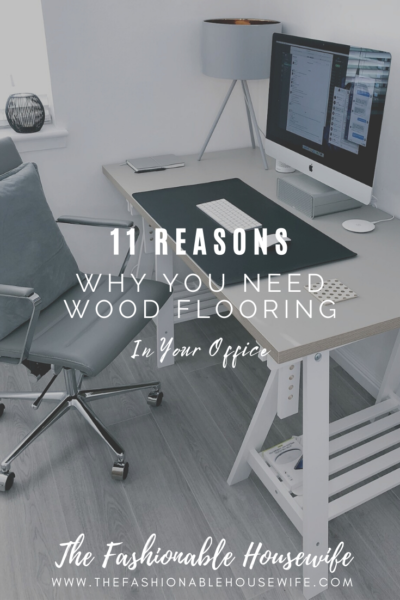 11 Surprising Reasons Why You Need Wood Flooring In Your Office
