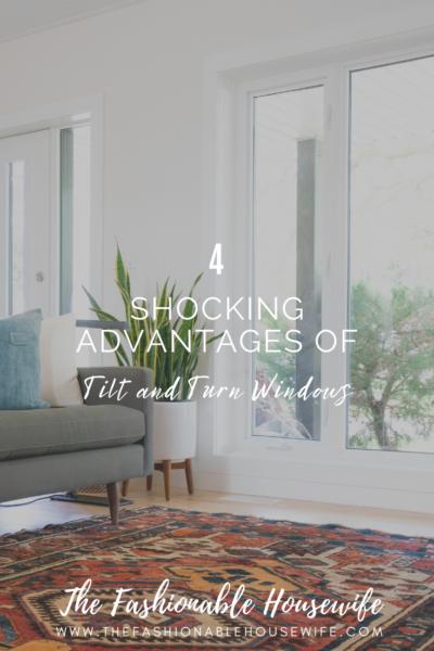 4 Shocking Advantages of Tilt and Turn Windows