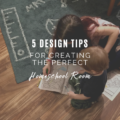 5 Design Tips for Creating the Perfect Homeschool Room