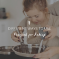 5 Different Ways To Use Flaxseed for Baking
