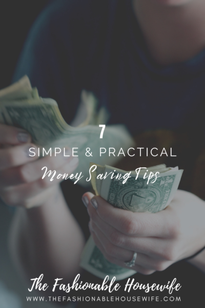 7 Simple and Practical Money Saving Tips