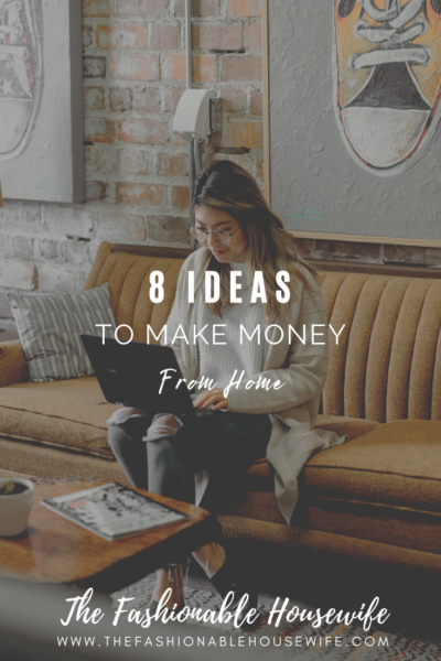 8 Ideas To Make Money From Home