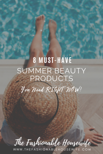 6 Must-Have Summer Beauty Products You Need RIGHT NOW!