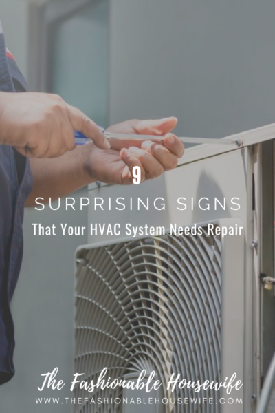 9 Surprising Signs That Your HVAC System Needs Repair