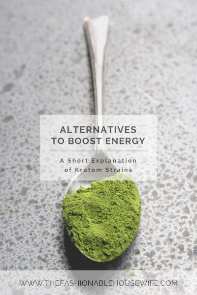 Alternatives to Boost Energy: A Short Explanation of Kratom Strains