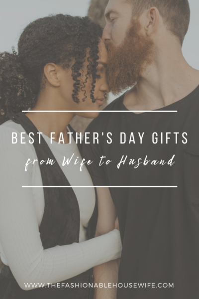 Best Father's Day Gifts from Wife for Husband