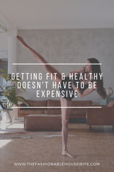 Getting Fit & Healthy Doesn't Have To Be Expensive
