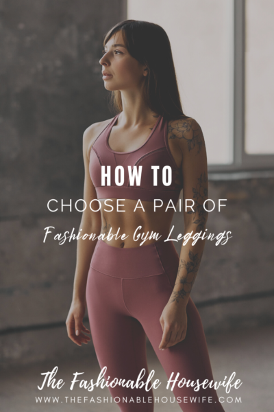How To Choose a Pair of Fashionable Gym Leggings