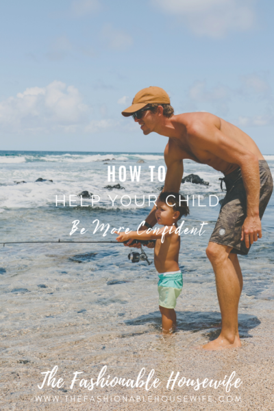 How To Help Your Child Be More Confident
