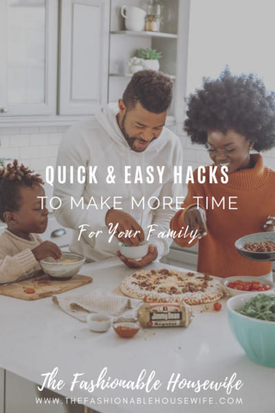 Quick & Easy Hacks To Make More Time for Your Family