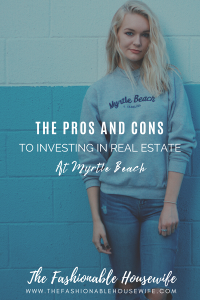 The Pros and Cons To Investing in Real Estate at Myrtle Beach
