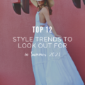 Top 12 Style Trends to Look Out for in Summer 2021