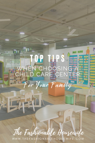 Top Tips When Choosing A Child Care Center For Your Family