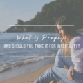 What is Pregnyl And Should You Take It For Infertility?