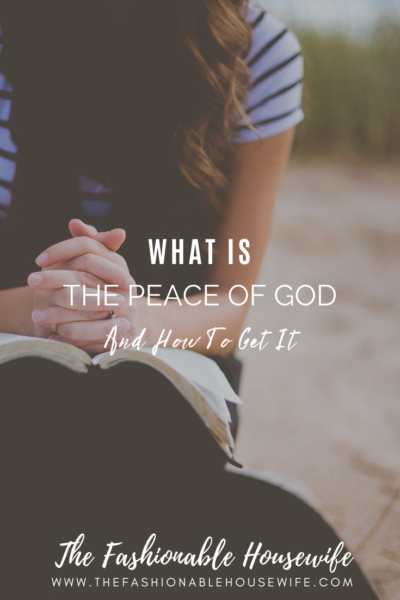 What is the Peace of God and How To Get It