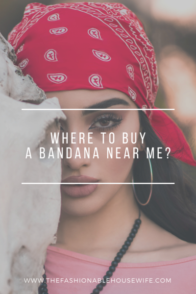 Where To Buy A Bandana Near Me?