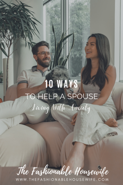10 Ways To Help A Spouse Living With Anxiety