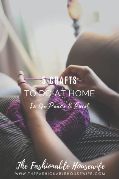 5 Crafts To Do At Home in Peace