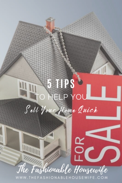 5 Tips to Help You Sell Your Home Quick