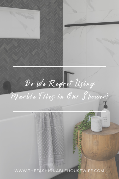 Do We Regret Using Marble Tiles in Our Shower?