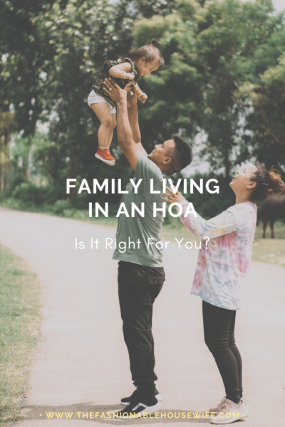 Family Living In An HOA: Is It Right For You?