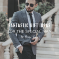 Fantastic Gift Ideas For The Special Man In Your Life
