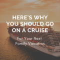 Here's Why You Should Go On A Cruise For Your Next Family Vacation