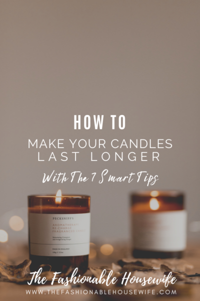 How To Make Your Candles Last Longer With The 7 Smart Tips