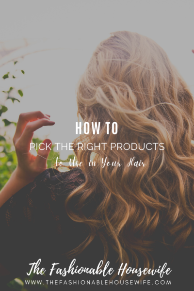 How To Pick the Right Products To Use in Your Hair